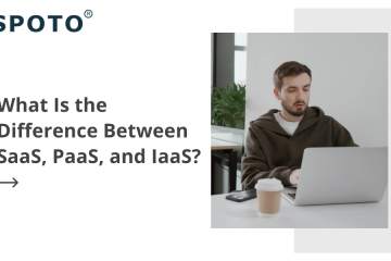What Is the Difference Between SaaS, PaaS, and IaaS?